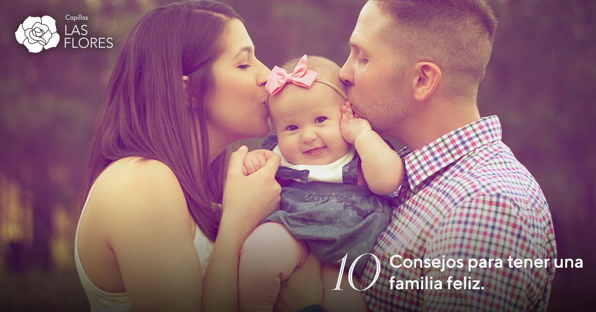 10 Consejos Para Tener Una Familia Feliz Capilla Las Flores